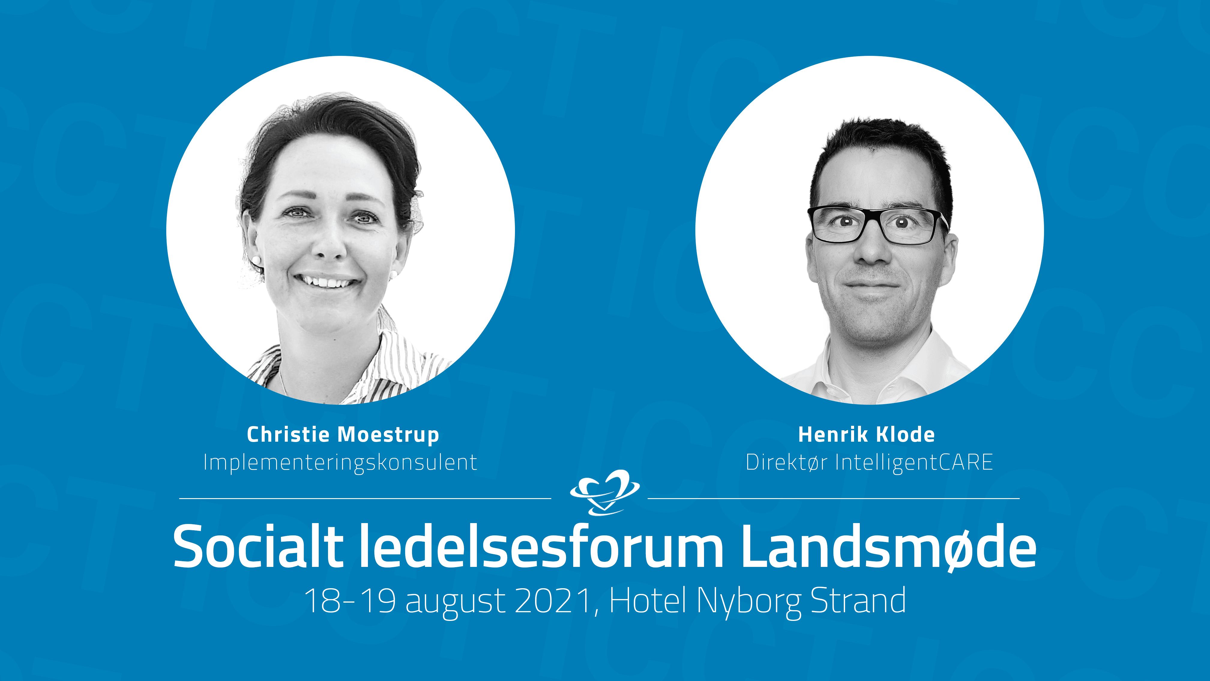 Mød Henrik Klode og Christie moestrup fra IntelligentCARE på socialt ledelsesforum d. 18-19 marts